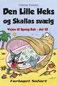 Vejen til Spang Kuk #10: Den Lille Heks og Skallas svælg
