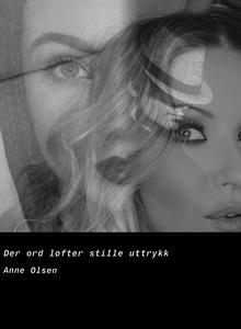 Der ord løfter stille uttrykk (ebok) av Anne