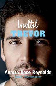 Indtil Trevor (lydbog) af Aurora Rose