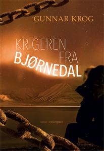 Krigeren fra Bjørnedal (e-bog) af Gun