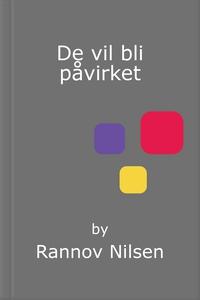 De vil bli påvirket (ebok) av Rannov Nilsen
