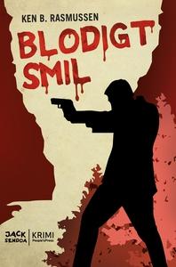 Blodigt smil (e-bog) af Ken B. Rasmus