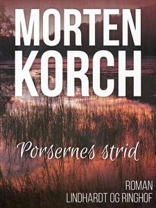 Porsernes strid (e-bog) af Morten Kor