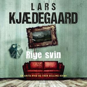 Rige svin (lydbog) af Lars Kjædegaard