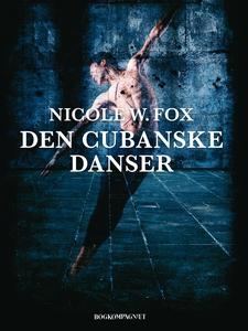 Den cubanske danser (e-bog) af Nicole