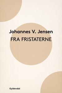 Fra Fristaterne (e-bog) af Johannes V