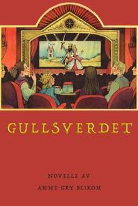 Gullsverdet (ebok) av Anne-Gry  Blikom