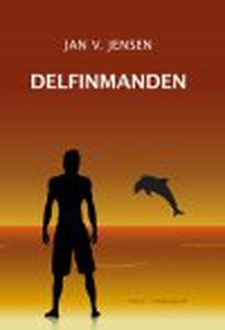 DELFINMANDEN (e-bog) af Jan V. Jensen
