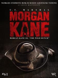 Morgan Kane 61: Morgan Kane og «The Wild Bunc