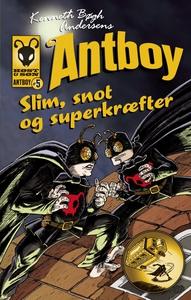 Slim, snot og superkræfter. Antboy 5