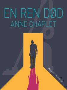 En ren død (e-bog) af Anne Chaplet