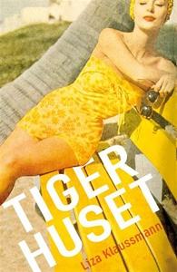 Tigerhuset (e-bog) af Liza Klaussmann