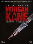 Morgan Kane 36: Gribbene i Sierra Madre
