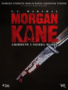 Morgan Kane 36: Gribbene i Sierra Madre (ebok