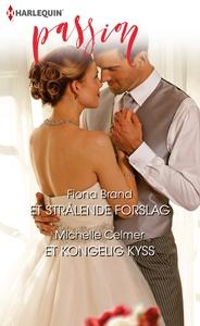 Et strålende forslag / Et kongelig kyss (ebok