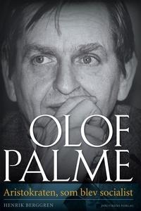 OLOF PALME (e-bog) af Henrik Berggren
