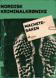Machete-saken (ebok) av Diverse forfattere