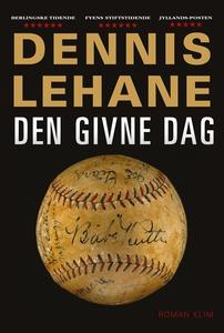 Den givne dag (e-bog) af Dennis Lehan