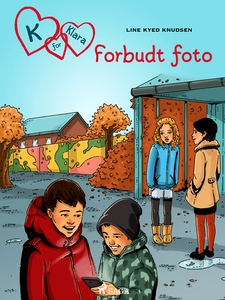 K for Klara 15 - Forbudt foto (ebok) av Line