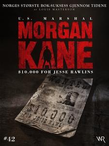 Morgan Kane 42: $10,000 for Jesse Rawlins (eb