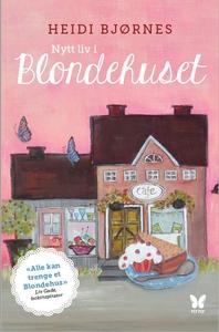 Nytt liv i Blondehuset (ebok) av Heidi Bjørne