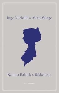 Kamma Rahbek og Bakkehuset (e-bog) af