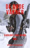 De Døde Våkner - Samlebok #1 - Kjærlighet, Fred, og Krig