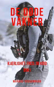 De Døde Våkner - Samlebok #1 - Kjærlighet, Fr