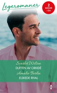 Duften av orkidé / Elskede rival (ebok) av Wi