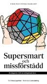Supersmart och missförstådd