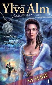 Krøniken om Ylva Alm 1 - Amuletten (ebok) av