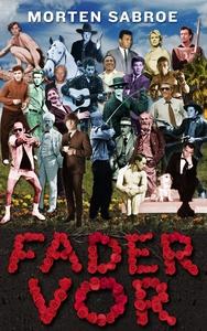 Fader vor (e-bog) af Morten Sabroe