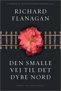 Den smalle vej til det dybe nord (e-bog) af Richard Flanagan