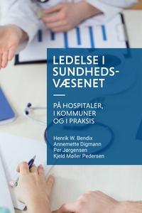 Ledelse i sundhedsvæsenet (e-bog) af