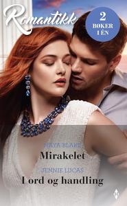 Mirakelet / I ord og handling (ebok) av Blake