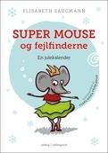 Super Mouse og fejlfinderne. En julekalender