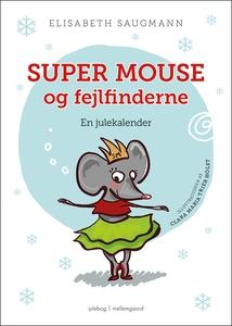 Super Mouse og fejlfinderne. En julek