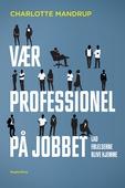 Vær professionel på jobbet