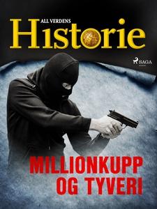 Millionkupp og tyveri (ebok) av All verdens h