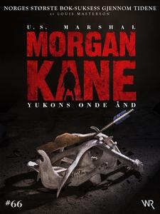 Morgan Kane 66: Yukons Onde Ånd (ebok) av Lou