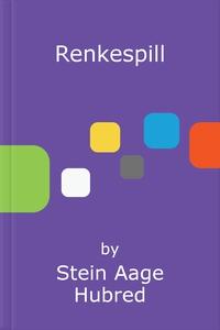 Renkespill (ebok) av Stein Aage Hubred