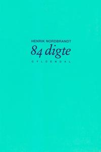 84 digte (e-bog) af Henrik Nordbrandt