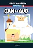 Lydret (trin 2): Dan og Gud
