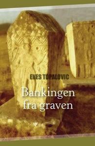 Bankingen fra graven (lydbok) av Enes  Topalo