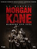 Morgan Kane 40: Hardere enn Stål