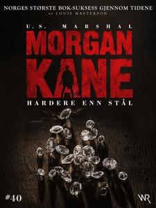 Morgan Kane 40: Hardere enn Stål (ebok) av Lo