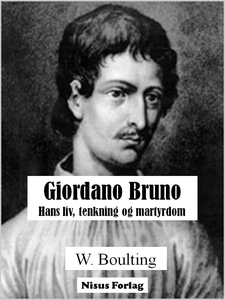 Giordano Bruno. (ebok) av William Boulting