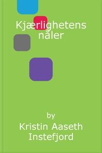 Kjærlighetens nåler (ebok) av Kristin Aaseth