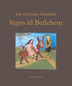 Vejen til Betlehem (e-bog) af Jens Ch