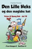 Vejen til Spang Kuk #12: Den Lille Heks og den magiske hat